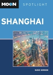 Moon Spotlight Shanghai ebook by Susie Gordon