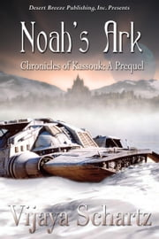 Noah's Ark - The Chronicles of Kassouk ebook by Vijaya Schartz