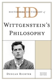 Historical Dictionary of Wittgenstein's Philosophy ebook by Duncan Richter