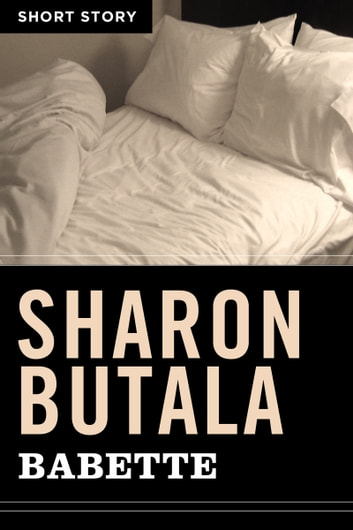 Babette - Short Story ebook by Sharon Butala
