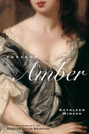 Forever Amber ebook by Kathleen Winsor,Barbara Taylor Bradford