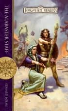 The Alabaster Staff ebook by Edward Bolme