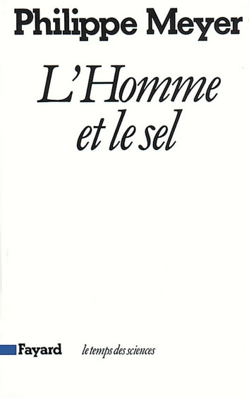 L'Homme et le sel ebook by Philippe Meyer