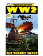 World War 2 The Turkey Shoot eBook by Ronald Ledwell