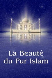 La Beauté du Pur Islam ebook by Vladimir Antonov