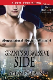 Grant's Submissive Side ebook by Sydney Lain