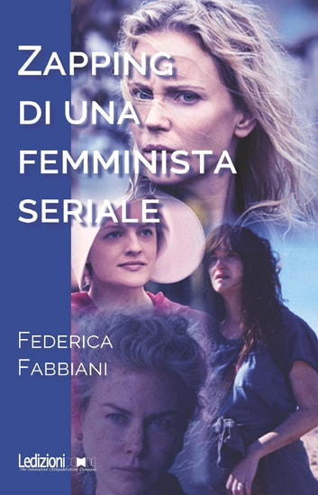 Zapping di una femminista seriale ebook by Federica Fabbiani