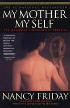 My Mother/My Self ebook by Nancy Friday
