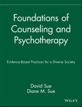 Foundations of Counseling and Psychotherapy - Evidence-Based Practices for a Diverse Society ebook by David Sue,Diane M. Sue