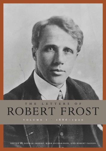 The Letters Of Robert Frost Volume 1 Ebook By Robert Frost