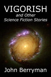 Vigorish and Other Science Fiction Stories ebook by John Berryman