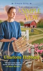 A Simple Vow ebook by Charlotte Hubbard