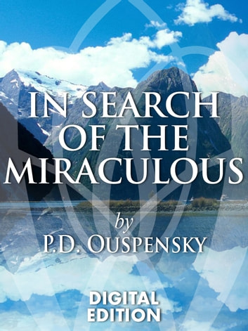 In Search of the Miraculous ebook by P.D. Ouspensky