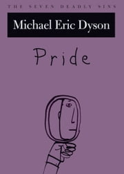 Pride - The Seven Deadly Sins ebook by Michael Eric Dyson