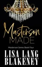 Masterson Made ebook by Lisa Lang Blakeney