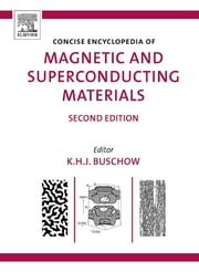 Concise Encyclopedia of Magnetic and Superconducting Materials ebook by K.H.J. Buschow