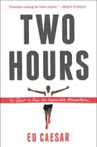 Two Hours ebook by Ed Caesar