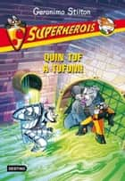 Superherois 10. Quin tuf a Tufum ebook by Geronimo Stilton, Xavier Solsona Brillas