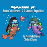 Buster's Undersea 1-2-3 Counting Expedition audiobook by Robert Stanek