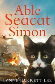 Able Seacat Simon - The True Story of a Very Special Cat ebook by Lynne Barrett-Lee