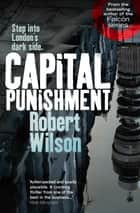 Capital Punishment ebook by Robert Wilson