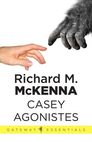Casey Agonistes ebook by Richard M. Mckenna