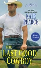 The Last Good Cowboy ebook by Kate Pearce