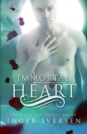 Immortal Heart: Few Are Angels Prequel - Few Are Angels ebook by Inger Iversen