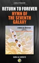 Return to Forever - Hymn of the Seventh Galaxy (Dischi da leggere) ebook by Carlo Pasceri