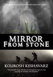 Mirror From Stone ebook by Kourosh Keshavarz