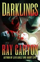 Darklings ebook by Ray Garton