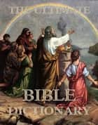 The Ultimate Bible Dictionary eBook by Matthew George Easton