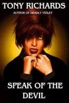 Speak of the Devil (Raine's Landing # 5) ebook by Tony Richards