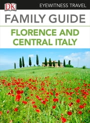 Eyewitness Travel Family Guide to Italy: Florence & Central Italy ebook by DK Publishing