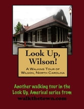 A Walking Tour of Wilson, North Carolina ebook by Doug Gelbert
