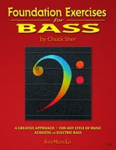 Foundation Exercises For Bass ebook by SHER Music,Chuck Sher