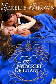 An Indiscreet Debutante ebook by Lorelie Brown