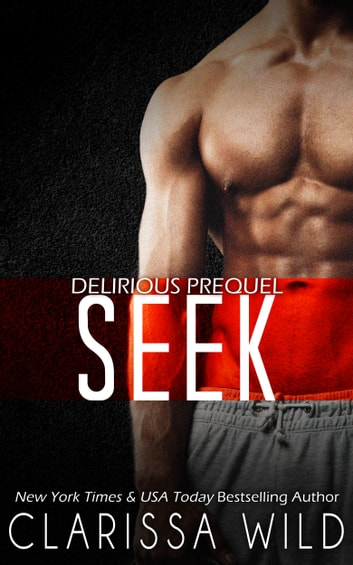 Seek (Delirious) ebook by Clarissa Wild