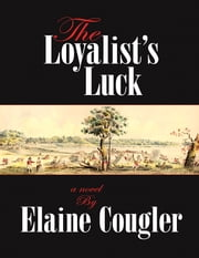 The Loyalist's Luck ebook by Elaine Cougler