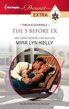 The S Before Ex ebook by Mira Lyn Kelly