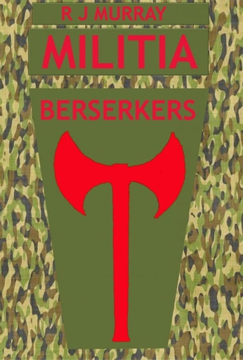 Militia: Berserkers ebook by R J Murray
