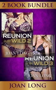 (2 BOOK BUNDLE) Reunion in the Wild: 2 & 3 - Reunion In The Wild, #7 ebook by Joan Long
