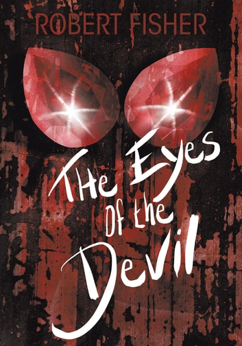The Eyes of the Devil ebook by Robert Fisher