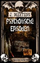 Psychotische Episoden ebook by J. Mertens