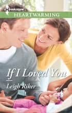 If I Loved You ebook by Leigh Riker