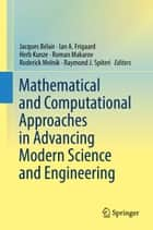 Mathematical and Computational Approaches in Advancing Modern Science and Engineering ebook by Jacques Bélair, Ian A. Frigaard, Herb Kunze,...