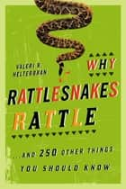 Why Rattlesnakes Rattle ebook by Valeri R. Helterbran
