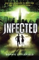 Infected ebook by Sophie Littlefield