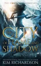 The City of Flame and Shadow ebook by Kim Richardson