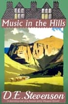 Music in the Hills ebook by D.E. Stevenson, Alexander McCall Smith